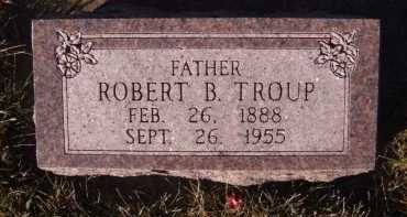 TROUP, ROBERT B - Moody County, South Dakota | ROBERT B TROUP - South Dakota Gravestone Photos