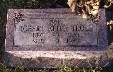 TROUP, ROBERT KEITH - Moody County, South Dakota | ROBERT KEITH TROUP - South Dakota Gravestone Photos