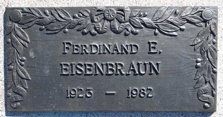 EISENBRAUN, FERDINAND - Pennington County, South Dakota | FERDINAND EISENBRAUN - South Dakota Gravestone Photos