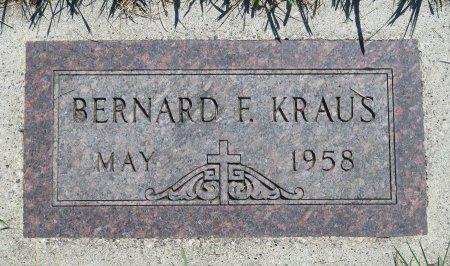 KRAUS, BERNARD F. - Roberts County, South Dakota | BERNARD F. KRAUS - South Dakota Gravestone Photos