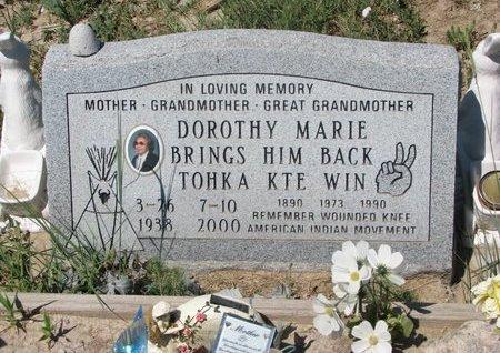 BRINGS HIM BACK, DOROTHY MARIE - Oglala Lakota County, South Dakota   DOROTHY MARIE BRINGS HIM BACK - South Dakota Gravestone Photos