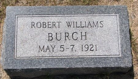 BURCH, ROBERT WILLIAMS - Turner County, South Dakota | ROBERT WILLIAMS BURCH - South Dakota Gravestone Photos