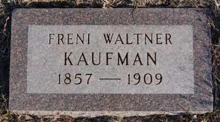 WALTNER KAUFMAN, FRENI - Turner County, South Dakota | FRENI WALTNER KAUFMAN - South Dakota Gravestone Photos