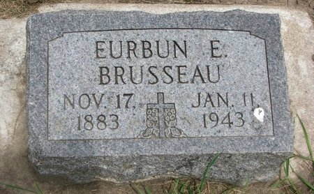 BRUSSEAU, EURBUN E. - Union County, South Dakota | EURBUN E. BRUSSEAU - South Dakota Gravestone Photos