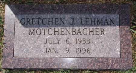 LEHMAN MOTCHENBACHER, GRETCHEN J - Union County, South Dakota | GRETCHEN J LEHMAN MOTCHENBACHER - South Dakota Gravestone Photos