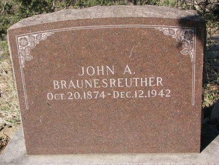 BRAUNESREUTHER, JOHN A. - Yankton County, South Dakota | JOHN A. BRAUNESREUTHER - South Dakota Gravestone Photos