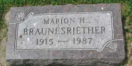 BRAUNESRIETHER, MARION H. - Yankton County, South Dakota | MARION H. BRAUNESRIETHER - South Dakota Gravestone Photos