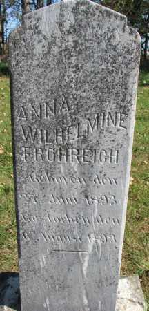 FROHREICH, ANNA WILHELMINE - Yankton County, South Dakota   ANNA WILHELMINE FROHREICH - South Dakota Gravestone Photos