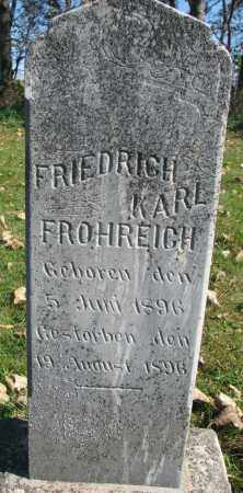FROHREICH, FRIEDRICH KARL - Yankton County, South Dakota | FRIEDRICH KARL FROHREICH - South Dakota Gravestone Photos