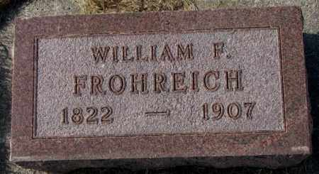 FROHREICH, WILLIAM F. - Yankton County, South Dakota | WILLIAM F. FROHREICH - South Dakota Gravestone Photos