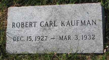 KAUFMAN, ROBERT CARL - Yankton County, South Dakota | ROBERT CARL KAUFMAN - South Dakota Gravestone Photos
