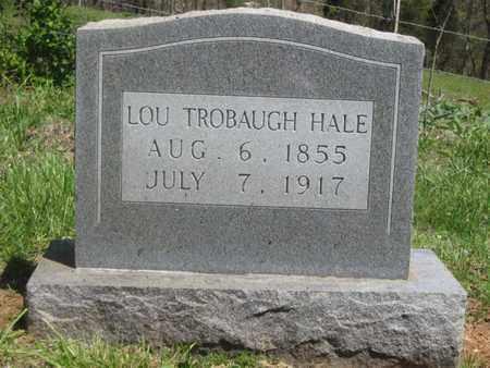TROBAUGH HALE, LOU - Hamblen County, Tennessee | LOU TROBAUGH HALE - Tennessee Gravestone Photos