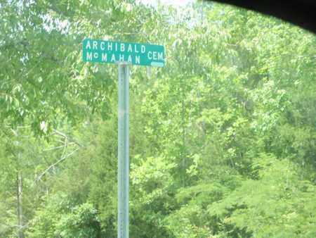 *ARCHIBALD MCMAHAN CEMETERY, SIGN - Sevier County, Tennessee | SIGN *ARCHIBALD MCMAHAN CEMETERY - Tennessee Gravestone Photos