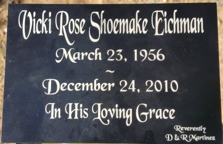 SHOEMAKE EICHMAN, VICKI ROSE - Atascosa County, Texas | VICKI ROSE SHOEMAKE EICHMAN - Texas Gravestone Photos