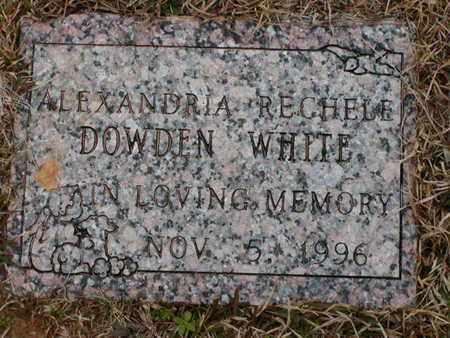 WHITE, ALEXANDRIA RECHELE DOWDEN - Bowie County, Texas   ALEXANDRIA RECHELE DOWDEN WHITE - Texas Gravestone Photos