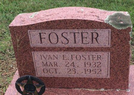 FOSTER, IVAN E - Bowie County, Texas | IVAN E FOSTER - Texas Gravestone Photos
