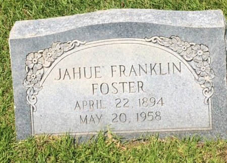 FOSTER, JAHUE FRANKLIN - Bowie County, Texas | JAHUE FRANKLIN FOSTER - Texas Gravestone Photos