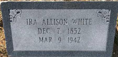 WHITE, IRA ALLISON - Bowie County, Texas | IRA ALLISON WHITE - Texas Gravestone Photos