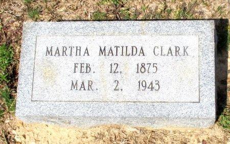 CLARK, MARTHA MATILDA - Cass County, Texas | MARTHA MATILDA CLARK - Texas Gravestone Photos