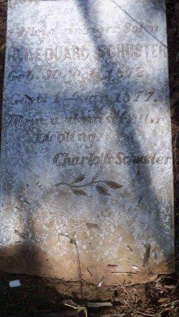 SCHUSTER, K. F. EDUARD - Comal County, Texas | K. F. EDUARD SCHUSTER - Texas Gravestone Photos