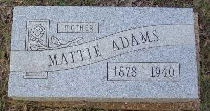 "ADAMS, MARTHA ""MATTIE"" - Cooke County, Texas | MARTHA ""MATTIE"" ADAMS - Texas Gravestone Photos"