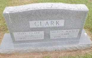CLARK, MILTON WALKER - Cooke County, Texas | MILTON WALKER CLARK - Texas Gravestone Photos