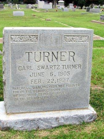 TURNER, CARL SWARTZ - Denton County, Texas | CARL SWARTZ TURNER - Texas Gravestone Photos