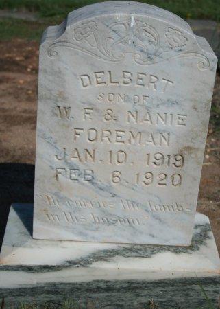 FOREMAN, DELBERT - Dickens County, Texas   DELBERT FOREMAN - Texas Gravestone Photos
