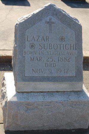 SUBOTICH, LAZAR - Galveston County, Texas | LAZAR SUBOTICH - Texas Gravestone Photos