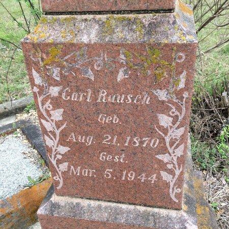 RAUSCH, CARL (CLOSE UP) - Gillespie County, Texas | CARL (CLOSE UP) RAUSCH - Texas Gravestone Photos