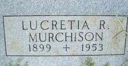 RIALL MURCHISON, LUCRETIA - Houston County, Texas | LUCRETIA RIALL MURCHISON - Texas Gravestone Photos