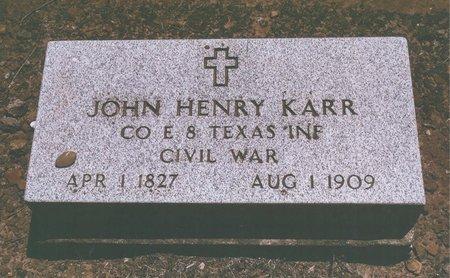 KARR (VETERAN CSA), JOHN HENRY - Johnson County, Texas | JOHN HENRY KARR (VETERAN CSA) - Texas Gravestone Photos