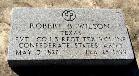 WILSON (VETERAN CSA), ROBERT B - Kendall County, Texas | ROBERT B WILSON (VETERAN CSA) - Texas Gravestone Photos