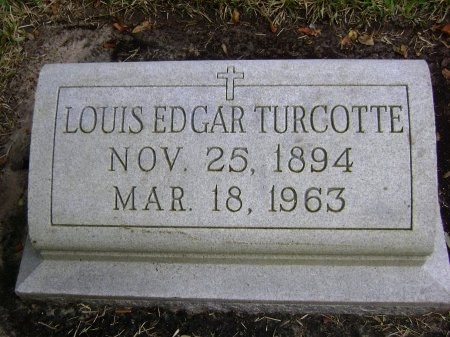 TURCOTTE, LOUIS EDGAR - Kenedy County, Texas | LOUIS EDGAR TURCOTTE - Texas Gravestone Photos