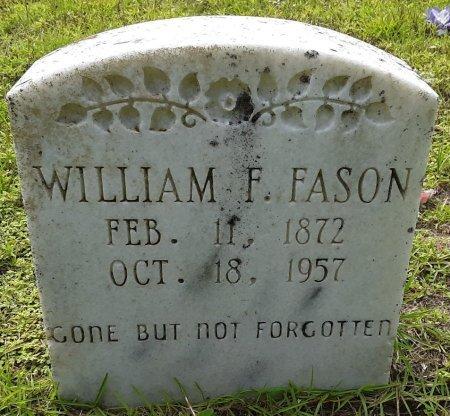 FASON, WILLIAM FRANKLIN - Marion County, Texas | WILLIAM FRANKLIN FASON - Texas Gravestone Photos
