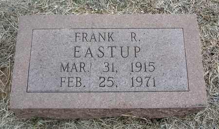 EASTUP, FRANK R - Montague County, Texas | FRANK R EASTUP - Texas Gravestone Photos