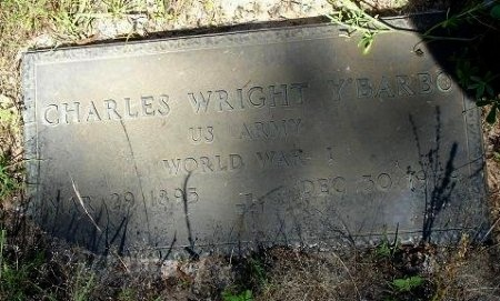 Y'BARBO (VETERAN WWI), CHARLES WRIGHT - Nacogdoches County, Texas | CHARLES WRIGHT Y'BARBO (VETERAN WWI) - Texas Gravestone Photos