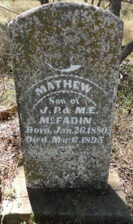 MCFADIN, MATHEW - Palo Pinto County, Texas | MATHEW MCFADIN - Texas Gravestone Photos