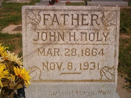 HOLY, JOHN H. - Victoria County, Texas | JOHN H. HOLY - Texas Gravestone Photos
