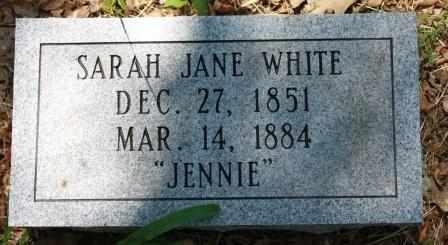 "WHITE, SARAH JANE ""JENNIE"" - Walker County, Texas | SARAH JANE ""JENNIE"" WHITE - Texas Gravestone Photos"