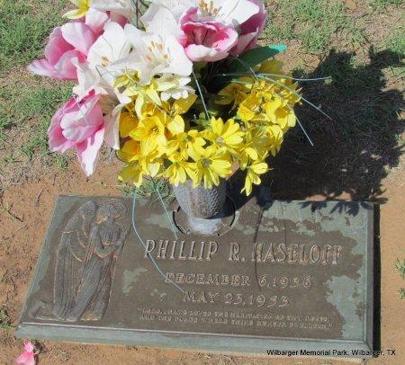 HASELOFF, PHILLIP R - Wilbarger County, Texas   PHILLIP R HASELOFF - Texas Gravestone Photos
