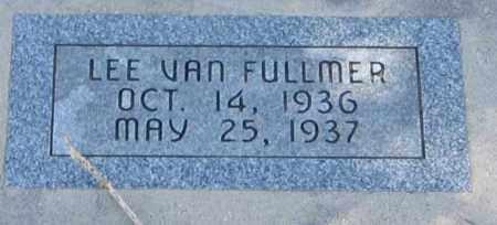 FULLMER, LEE VAN - Duchesne County, Utah   LEE VAN FULLMER - Utah Gravestone Photos