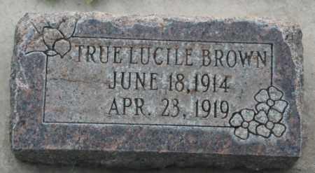 BROWN, TRUE LUCILE - Salt Lake County, Utah | TRUE LUCILE BROWN - Utah Gravestone Photos