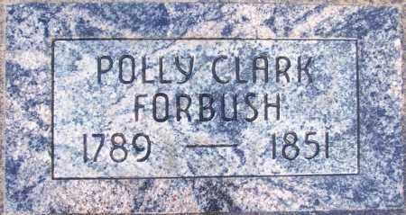 CLARK FORBUSH, POLLY - Salt Lake County, Utah | POLLY CLARK FORBUSH - Utah Gravestone Photos