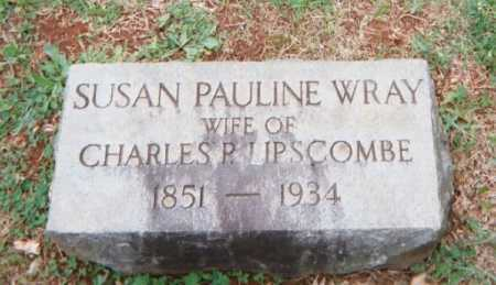 WRAY LIPSCOMB, SUSAN - Campbell County, Virginia | SUSAN WRAY LIPSCOMB - Virginia Gravestone Photos