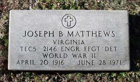 MATTHEWS, JOSEPH B . - Caroline County, Virginia | JOSEPH B . MATTHEWS - Virginia Gravestone Photos