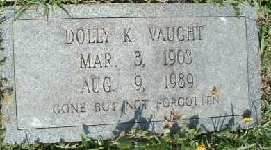 VAUGHT, DOLLY K. - Montgomery County, Virginia   DOLLY K. VAUGHT - Virginia Gravestone Photos