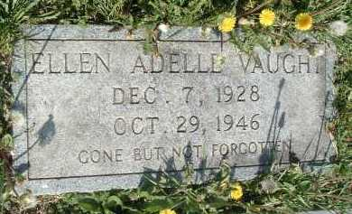 VAUGHT, ELLEN ADELLE - Montgomery County, Virginia | ELLEN ADELLE VAUGHT - Virginia Gravestone Photos