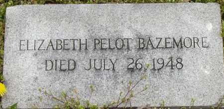 BAZEMORE, ELIZABETH PELOT - Norfolk (City of) County, Virginia | ELIZABETH PELOT BAZEMORE - Virginia Gravestone Photos