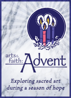 Arts and Faith-Advent